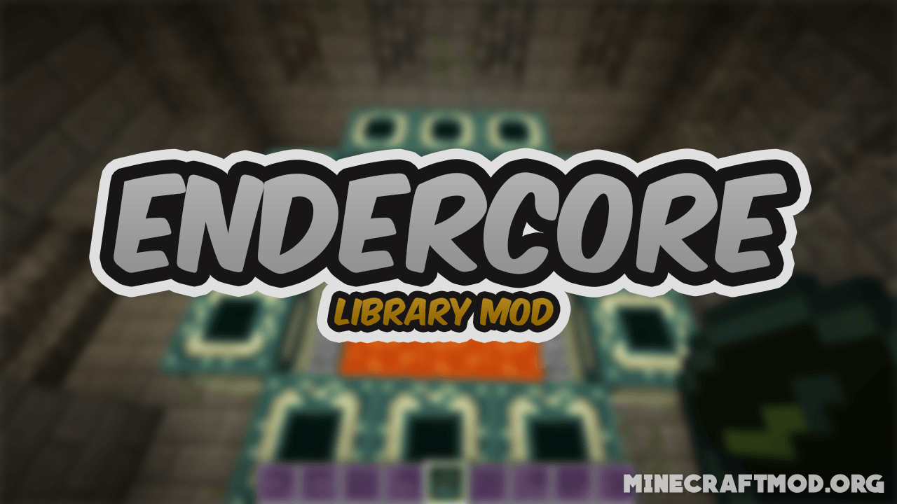 Endercore Mod 1.16 and 1.15.2